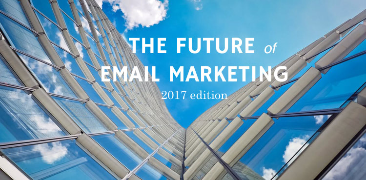4 global trends Email marketers require staying on top of in 2017